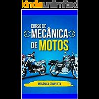 Mecnico de Motos - COMPLETO: Tudo o que você precisa saber para ser um Mecnico de sucesso. (245 Livro 1)