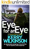 Eye for an Eye: An absolutely gripping crime thriller full of mystery and suspense (Detective Jessica Daniel thriller series Book 12)