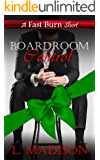 Boardroom Control: a sexy holiday workplace romance (Fast Burn)