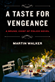 A Taste for Vengeance: A Bruno, Chief of Police novel (Bruno, Chief of Police Series Book 13) (English Edition)
