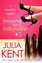 Shopping for a Billionaire 2 (Shopping for a Billionaire series) Kindle Edition