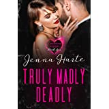 Truly, Madly, Deadly: Valentine Mystery Book Six: A Sexy Mystery Series with Romance (A Valentine Mystery 6)