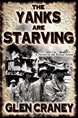 The Yanks Are Starving: A Novel of the Bonus Army Paperback