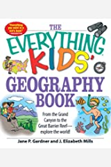 The Everything Kids' Geography Book: From the Grand Canyon to the Great Barrier Reef - explore the world! (Everything® Kids) Kindle Edition