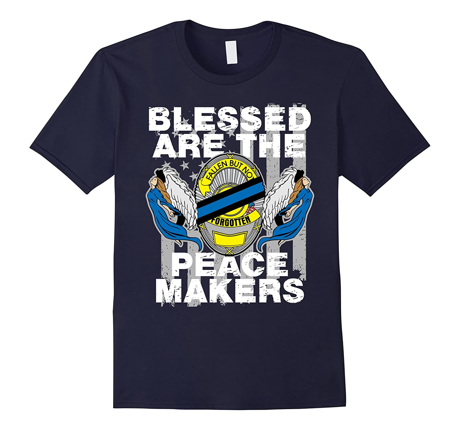 Blessed are the Peace Makers Police Officer Angels T-shirt-CL