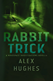 Rabbit Trick: A Mindspace Investigations Short Story