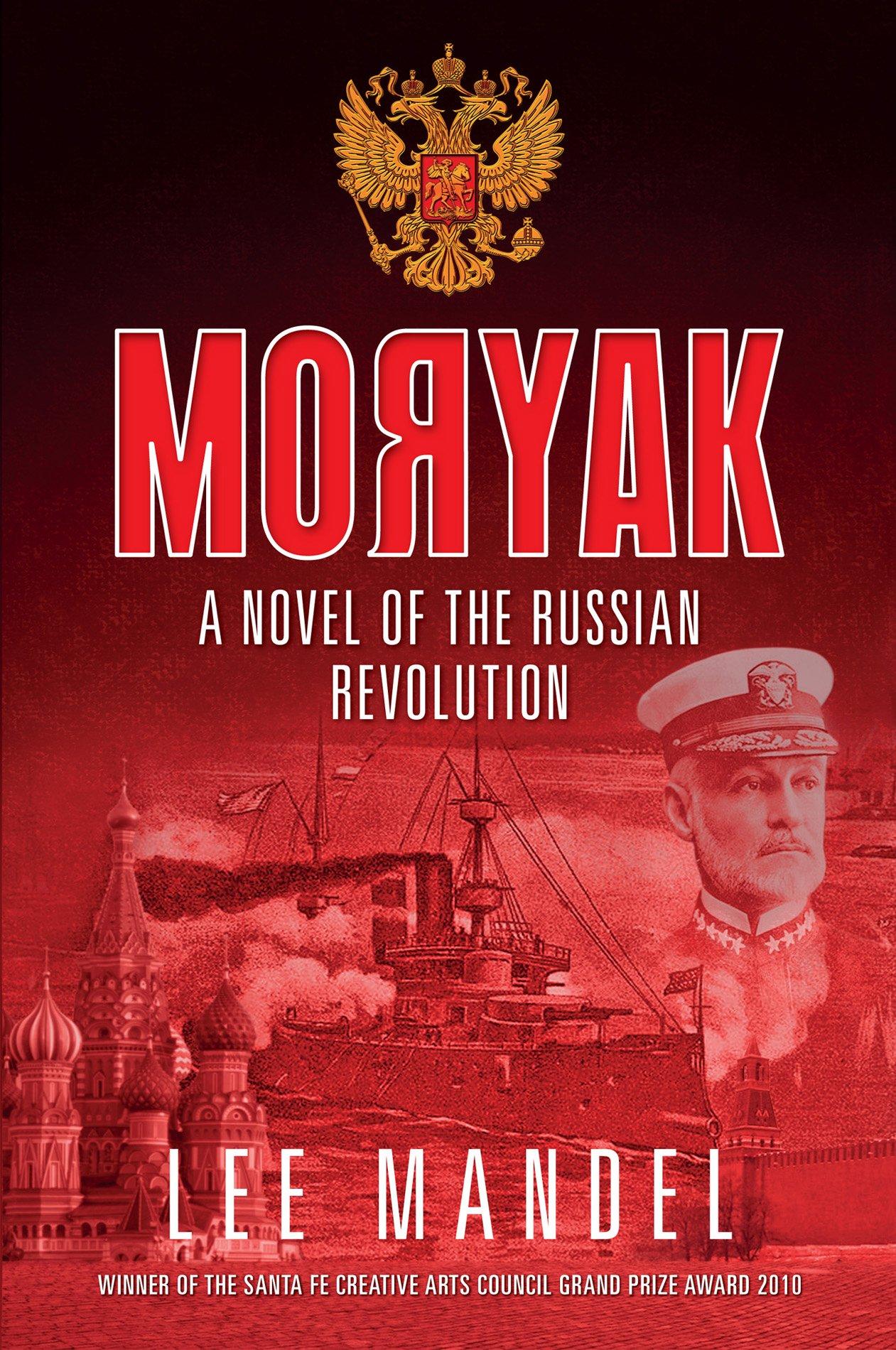 Moryak: A Novel Of The Russian Revolution por Lee Mandel