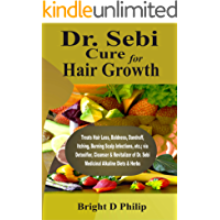 Dr. Sebi Cure for Hair Growth: Treats Hair Loss, Baldness, Dandruff, Itching, Burning Scalp Infections, etc.; via…