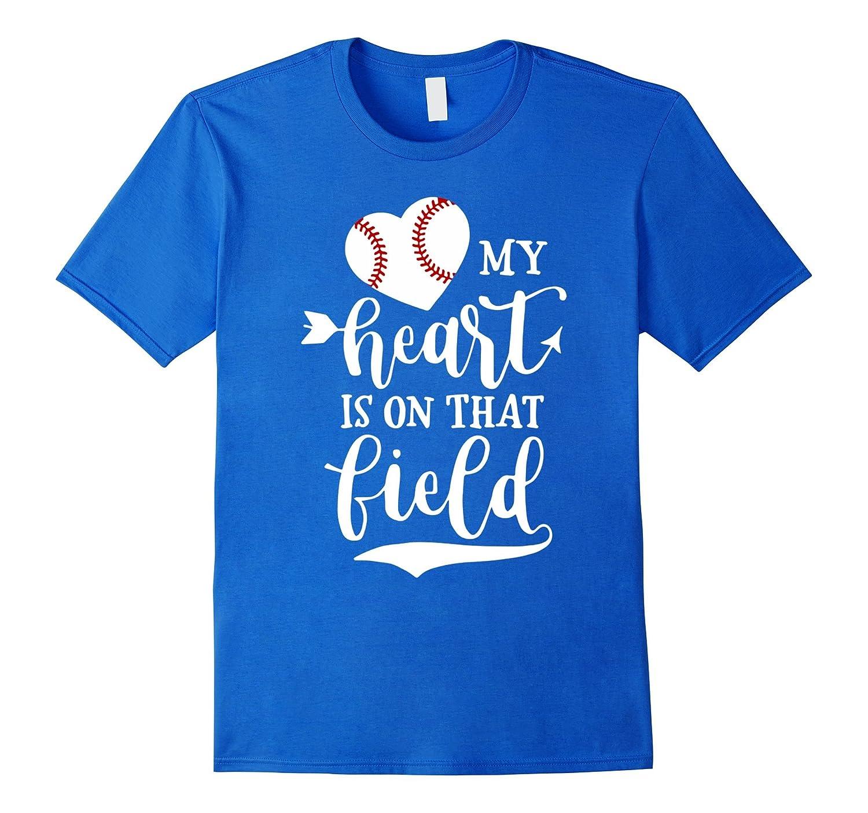 My Heart is on That Field Baseball T-Shirt Softball Mom-alottee gift