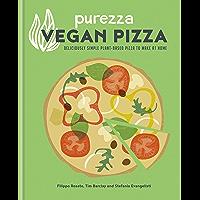 Purezza Vegan Pizza: Deliciously simple plant-based pizza to make at home (English Edition)