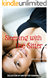 Sleeping with the Sitter: Steaming Hot M/F Babysitter Romance