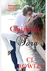 Claiming Tara (Small Town Love Series Book 1) Kindle Edition
