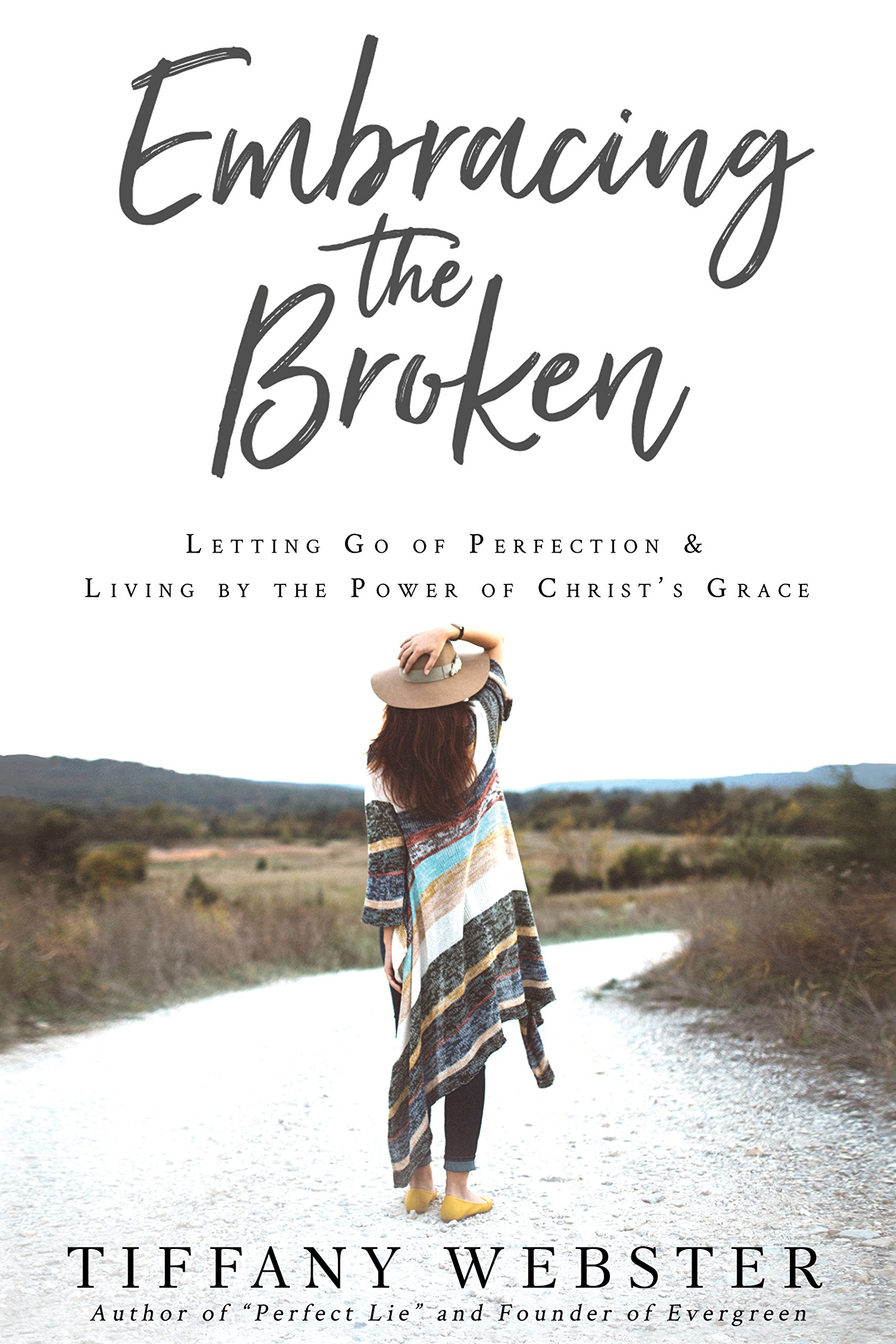 Embracing The Broken Letting Go Of Perfection And Living By The