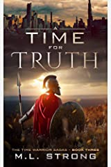 A Time For Truth: The Time Warrior Sagas Book Three Kindle Edition