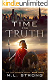 A Time For Truth: The Time Warrior Sagas Book Three