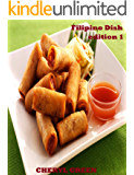Filipino Dish Recipes (Filipino Food Cookbook Book 1)