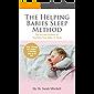 The Helping Babies Sleep Method: The Art and Science of Teaching Your Baby to Sleep