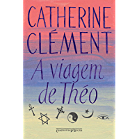 A viagem de Théo: Romance das religiões