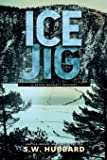 Ice Jig: a small town, outdoor adventure mystery: 6