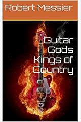 Guitar Gods Kings of Country (Guitar Gods Music Series Book 7) Kindle Edition