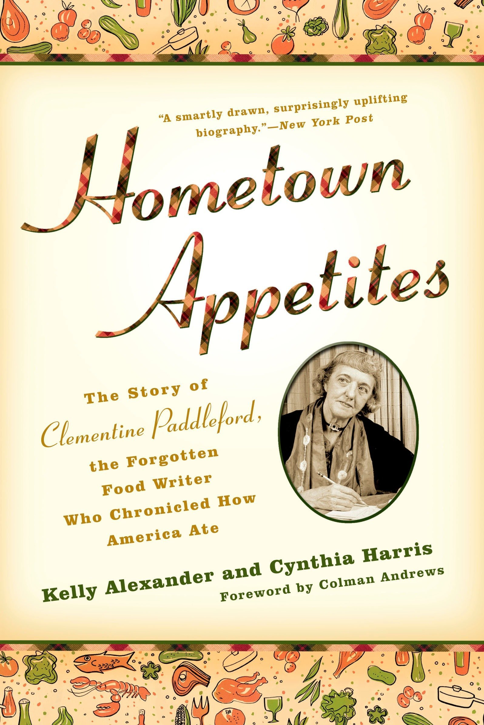 Download Hometown Appetites: The Story of Clementine Paddleford, the Forgotten Food Writer who Chronicled How America Ate ebook