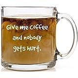 Give Me Coffee and Nobody Gets Hurt Funny Coffee Mug 13 oz Glass Cup Christmas Gift