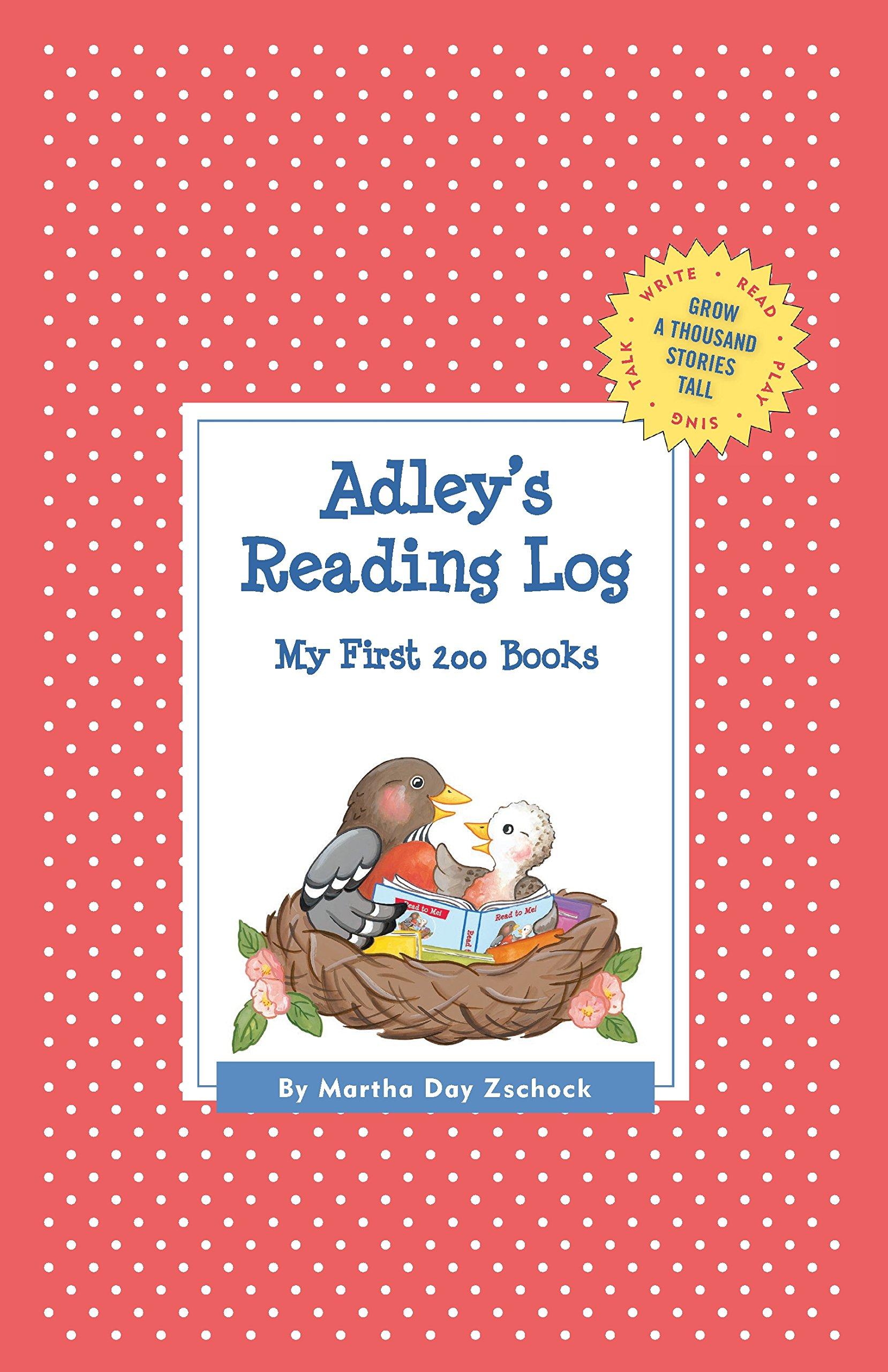 Read Online Adley's Reading Log: My First 200 Books (GATST) (Grow a Thousand Stories Tall) PDF