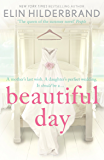 Beautiful Day: Dive into 'the perfect beach read' (Publishers Weekly) this summer!