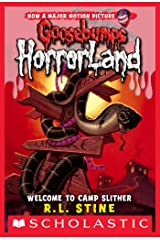 Welcome to Camp Slither (Goosebumps Horrorland #9) Kindle Edition