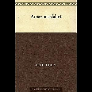 Amazonasfahrt (German Edition)