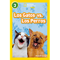 National Geographic Readers: Los Gatos vs. Los Perros (Cats vs. Dogs) (Spanish Edition) book cover