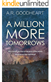 A Million More Tomorrows: An epic, apocalyptic love story