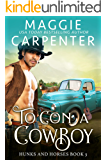 To Con A Cowboy (Hunks and Horses Book 3)