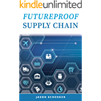Futureproof Supply Chain: Planning for Disruption Risks and Opportunities in the Lifeline of the Global Economy