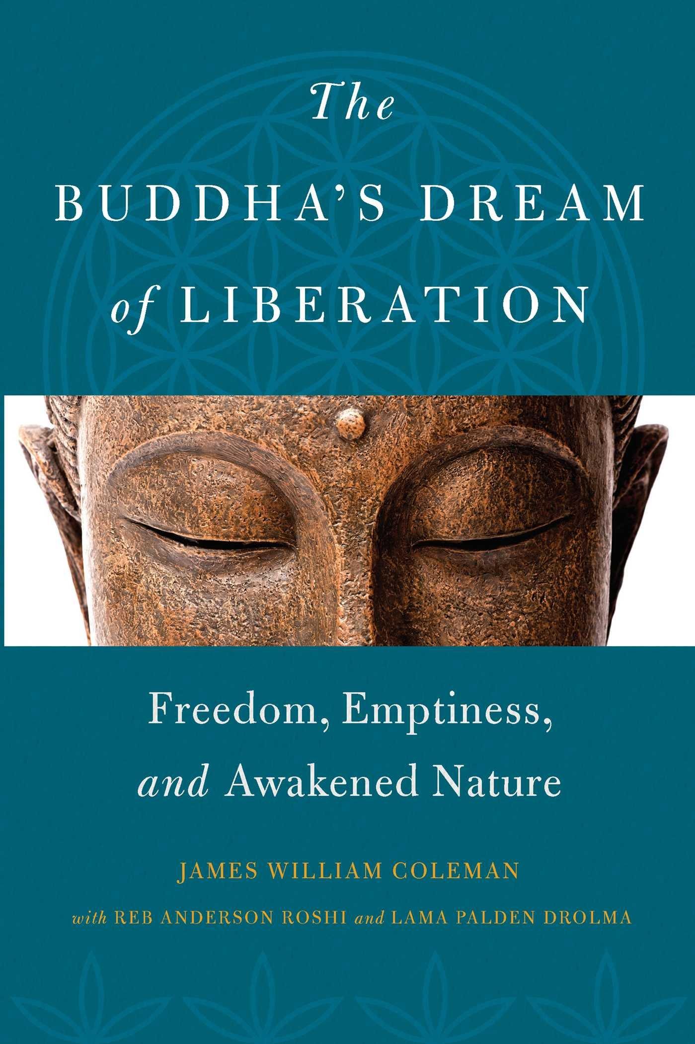 Download The Buddha's Dream of Liberation: Freedom, Emptiness, and Awakened Nature PDF