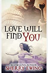 Love Will Find You (The Knights of Berwyck, A Quest Through Time Book 4) Kindle Edition