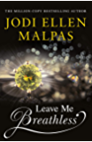 Leave Me Breathless (The Legacy Trilogy Book 7)