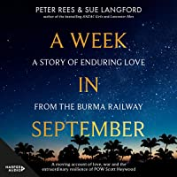 A Week in September: A Story of Enduring Love from the Burma Railway