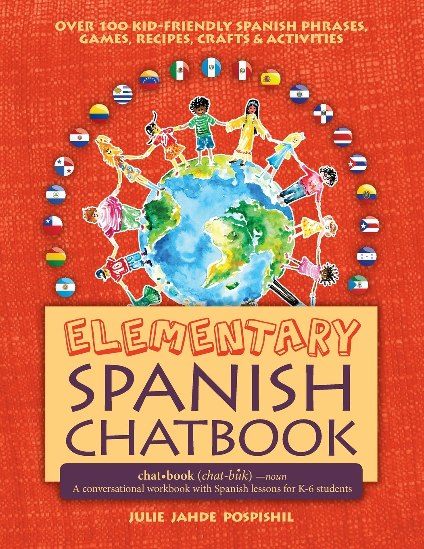 Elementary Spanish Chatbook: Julie Jahde Pospishil: 9780982462591 ...