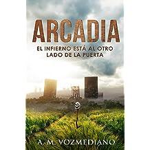 Arcadia: El infierno está al otro lado de la puerta (Spanish Edition) Apr 23, 2017