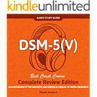 DSM - 5 (V) Audio Study Guide. Complete Review Edition! Best Crash Course!: Ultimate Review of the Diagnostic and Statistical Manual of Mental Disorders!