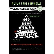 El nuevo orden mundial - Series Illuminati IV: La mano oculta de la religion, masoneria y politica (Serie Illuminati nº 4) (Spanish Edition) Jun 27, 2018