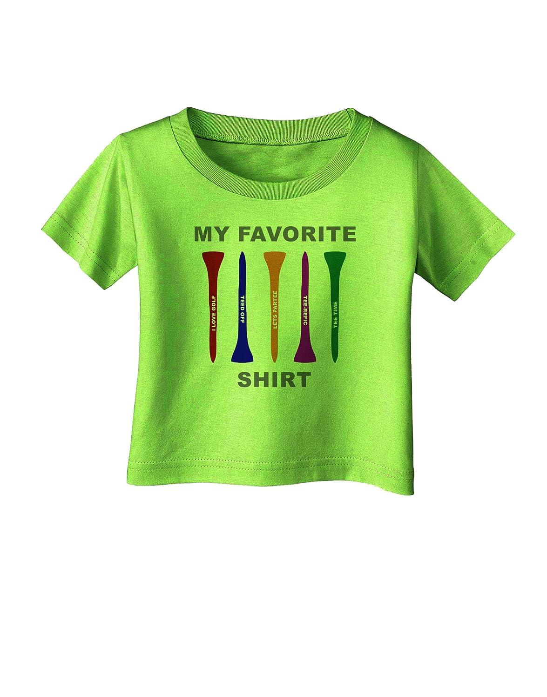 TooLoud My Favorite Tee Shirt Infant T-Shirt