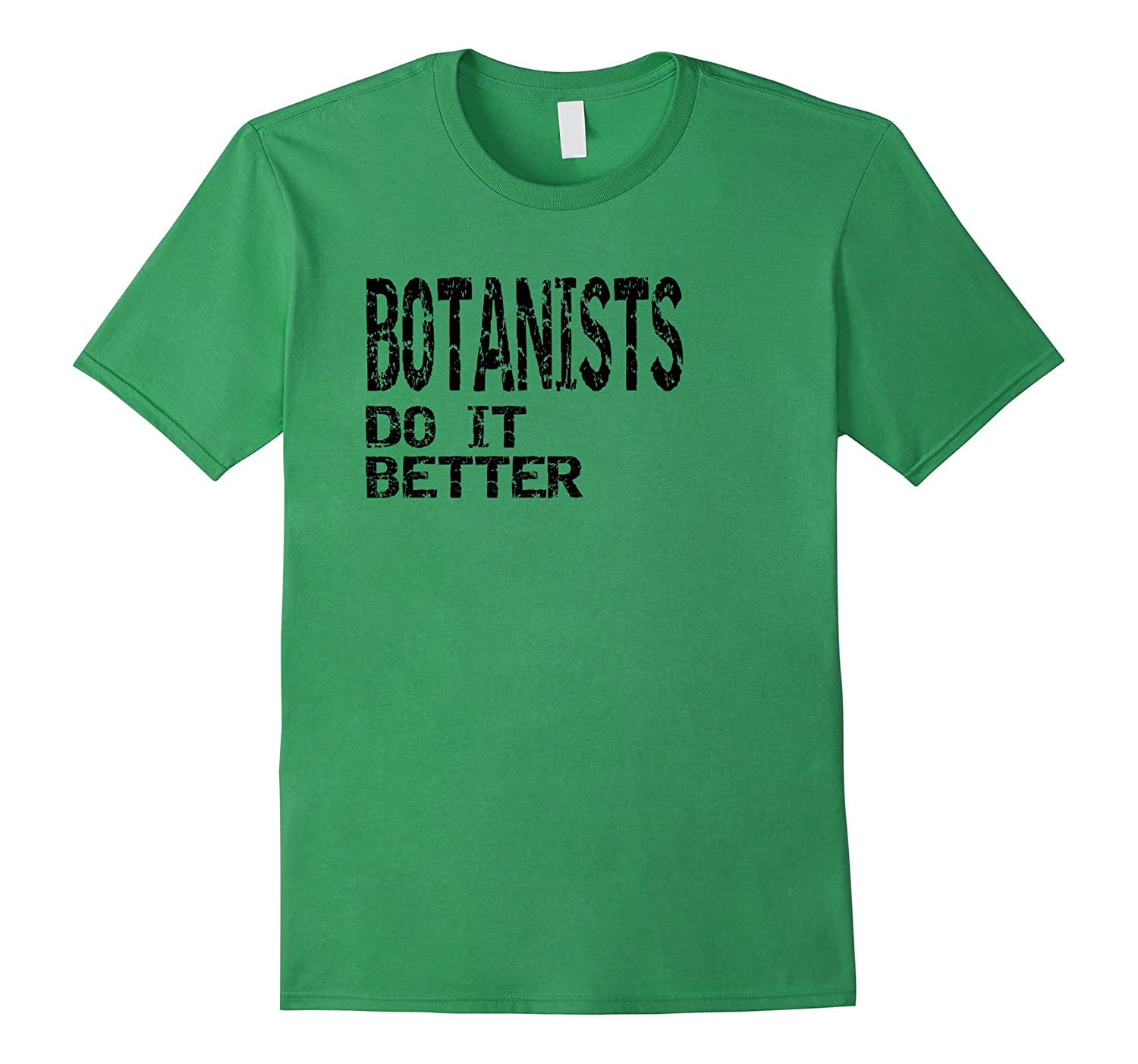 BOTANIST Do It Better T Shirt Gift TShirt-PL