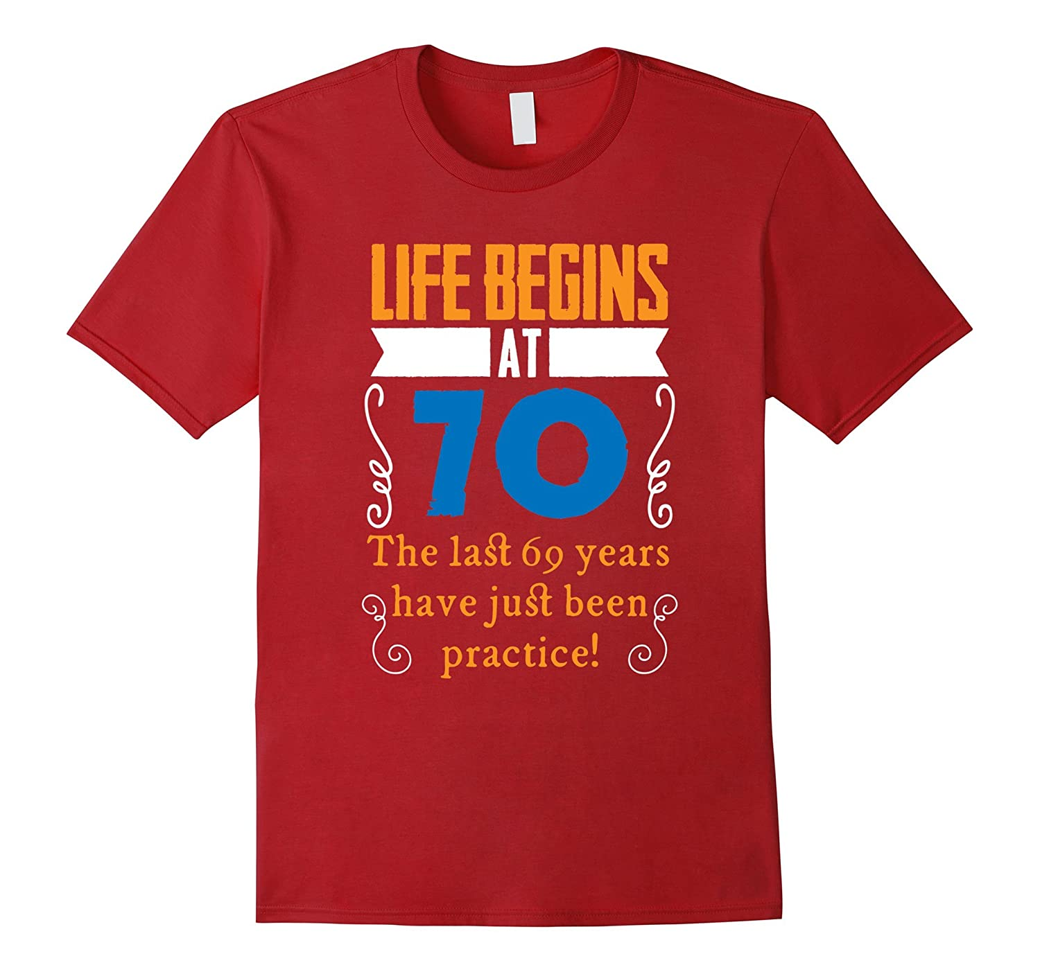 Life Begins At 70 Years Old 70th Birthday Gift Idea T Shirt TD