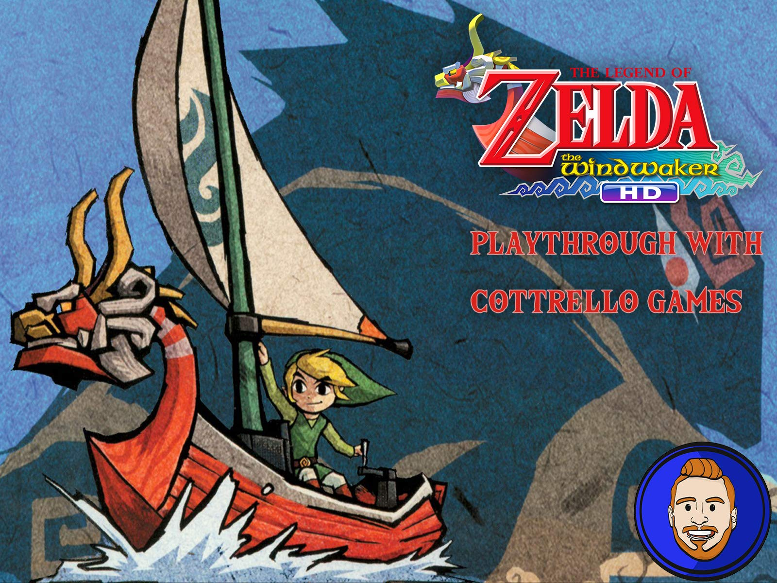 The Legend of Zelda: The Wind Waker HD Playthrough with Cottrello Games
