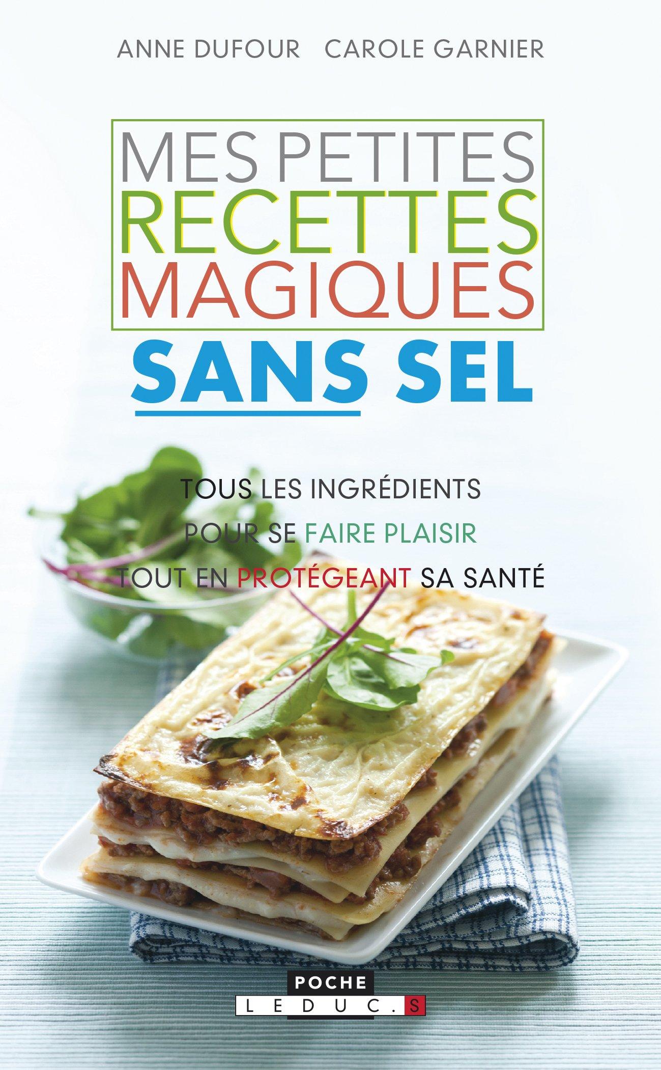 Amazon.fr - Mes petites recettes magiques sans sel - Anne Dufour, Carole  Garnier - Livres