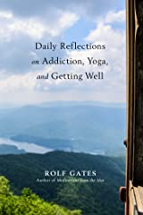 Daily Reflections on Addiction, Yoga, and Getting Well Kindle Edition