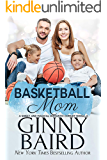 Basketball Mom: A Sweet and Magical Romantic Comedy Novella