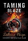 Taming Blaze (Inferno Motorcycle Club Book 1)